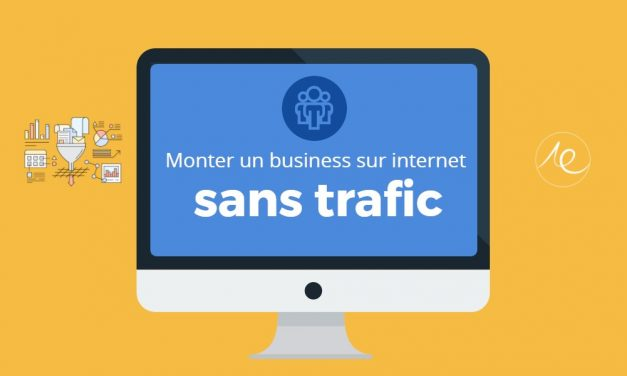 Monter un business sur internet sans trafic